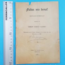 Libros antiguos: FALTAN SEIS HORAS, MONOLOGO TROMPETAZO, EMILIO SERGIO CASTRO, IMPR.SEGUNDO RUEDA SEGOVIA 1887 13 PAG. Lote 278175668