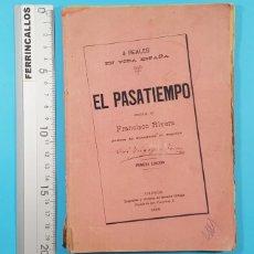 Libros antiguos: EL PASATIEMPO, FRANCISCO RIVERA ALFEREZ DE CAZADORES DE SEGORBE, VALENCIA 1ª ED 1885 101 PAG. Lote 278178308