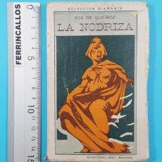 Libros antiguos: LA NODRIZA, EÇA DE QUEIROZ, COLECCION DIAMANTE 108, ANTONIO LOPEZ EDITOR ¿1910? 169 PAG INTONSO. Lote 278178798