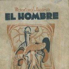 Libros antiguos: EL HOMBRE. NOCIONES DE ANATOMÍA, FISIOLOGÍA E HIGIENE DISPUESTAS PARA LA LECTURA EN LAS ESCUELAS DE. Lote 278198198
