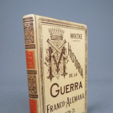 Libros antiguos: HISTORIA DE LA GUERRA FRANCO-ALEMANA DE 1870-71.-FELD MARISCAL CONDE DE MOLTKE - AHUB. 1891. Lote 278202493