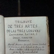 Livres anciens: TRILINGÜE DE TRES ARTES DE LAS TRES LENGUAS CASTELLANA, LATINA, I GRIEGA, TODAS EN ROMANZE - 1627. Lote 278318058
