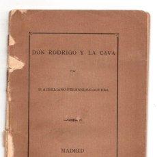 Libros antiguos: DON RODRIGO Y LA CAVA POR AURELIANO FERNANDEZ-GUERRA. 1877. Lote 278323548