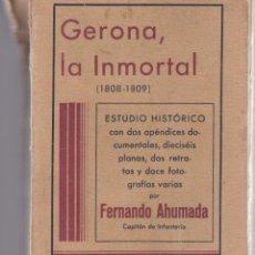 Libros antiguos: FERNANDO AHUMADA: GERONA LA INMORTAL. Lote 278340993