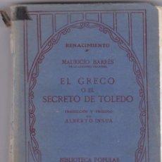 Libros antiguos: MAURICIO BARRÉS: EL GRECO O EL SECRETO DE TOLEDO. Lote 278341173