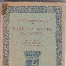 Libros antiguos: ALBERTO VALERO MARTÍN: CAASTILLA MADRE, SALAMANCA. Lote 278341503