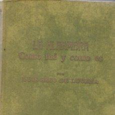 Libros antiguos: LUIS SECO LUCENA: LA ALHAMBRA COMO FUÉ Y COMO ES. Lote 278341678