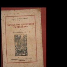Libros antiguos: COM ES POT CONSTRUIR UN PESSEBRE. JOSEP Mª PUIG I ROIG. Lote 278368738