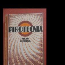 Libros antiguos: MANUAL DE PIROTECNIA. F. DE MAIO Y M. JONA.. Lote 278370368