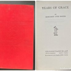 Libros antiguos: YEARS OF GRACE. MARGARET AYER. ED. GROSSET & DUNLAP. 1ª ED. NEW YORK, 1930. PAGS: 581. Lote 278397693