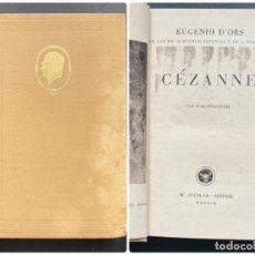 Libros antiguos: CEZANNE. EUGENIO D´ORS. ED. M AGUILAR. MADRID. PAGS: 301. Lote 278410563