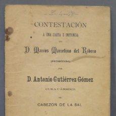 Libros antiguos: 1900.- CONTESTACION A UN CARTA DE MARCOS MARCELINO DE RIBERO POR ANTONIO GUTIERREZ (CABEZON SAL). Lote 278452553