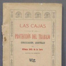 Libros antiguos: 1903.- LAS CAJAS DE PROTECCION DEL TRABAJO. CONCILIACION ARBITRAJE. ORTIZ DE LA TORRE. Lote 278508788