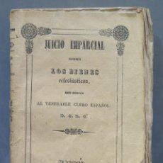 Libros antiguos: 1841.- JUICIO IMPARCIAL SOBRE LOS BIENES ECLESIÁSTICOS QUE DEDICA AL VENERABLE CLERO ESPAÑOL. Lote 278519943