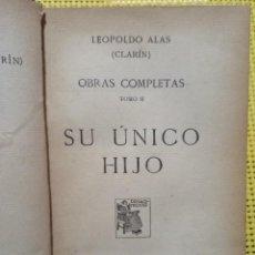 Libros antiguos: LEOPOLDO ALAS (CLARÍN) - SU ÚNICO HIJO - MADRID, RENACIMIENTO, 1913. Lote 278544073