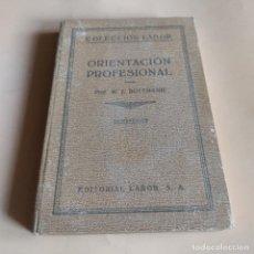 Libros antiguos: ORIENTACION PROFESIONAL. W. J. RUTTMANN. 1931. EDITORIAL LABOR. 177 PAG.. Lote 278545658