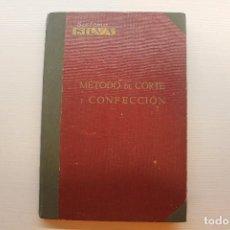 Libros antiguos: SISTEMA SILVA, MÉTODO DE CORTE Y CONFECCIÓN. Lote 278623843