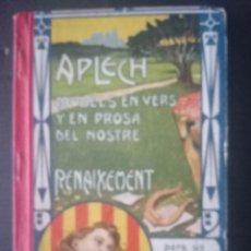 Libros antiguos: APLECH: MODELS EN VERS Y PROSA DEL NOSTRE RENAIXEMENT - AÑO 1916- LIBRO ESCOLAR. Lote 278763063