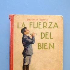 Libros antiguos: LA FUERZA DEL BIEN. RAMON SOPENA 1917. 1ª ED.. Lote 278842293