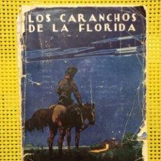 Libros antiguos: BENITO LYNCH - LOS CARANCHOS DE FLORIDA / EDITORIAL IBÉRICA, BUENOS AIRES, 1926. Lote 278850703