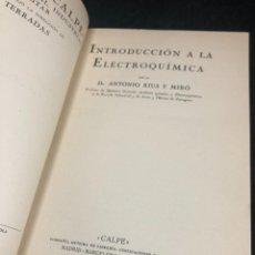 Libros antiguos: INTRODUCCIÓN A LA ELECTROQUÍMICA. ANTONIO RIUS Y MIRÓ. 1922 CALPE MADRID. Lote 278876003