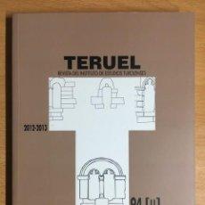 Libros antiguos: TERUEL. REVISTA DEL INSTITUTO DE ESTUDIOS TUROLENSES. Nº 94 (II) AÑO 2012-2013. Lote 278885643