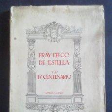 Libros antiguos: FRAY DIEGO DE ESTELLA Y SU IV CENTENARIO. VV AA. ESTELLA 1924. Lote 278929893