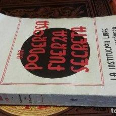 Libros antiguos: 1940 - UNA PODEROSA FUERZA SECRETA. LA INSTITUCIÓN LIBRE DE ENSEÑANZA. Lote 278935783