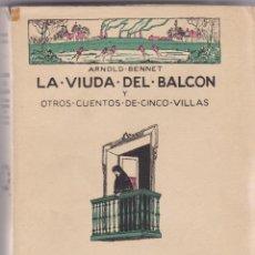 Libros antiguos: ARNOLD BENNETT: LA VIUDA DEL BALCÓN Y OTROS CUENTOS DE CINCO VILLAS. Lote 279377203