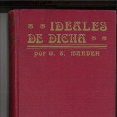 Libros antiguos: IDEALES DE DICHA. ORISON SWETT MARDEN. Lote 279437388