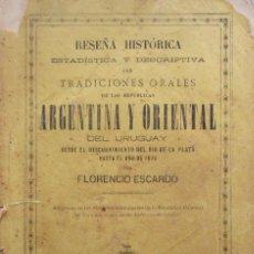 Libros antiguos: RESEÑA HISTORICA Y DESCRIPTIVA CON TRADICIONES ORALES DE REPUBLICA ARGENTINA Y ORIENTAL 1876 ESCARDO. Lote 279456408
