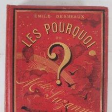 Libros antiguos: LES POURQUOI DE MADEMOISELLE SUZANNE - ÉMILE DESBEAUX - P.DUCROCQ LIBRAIRIE ÉDITEUR 1884. Lote 279457428