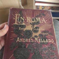 Libros antiguos: ANDRÉS MELLADO: EN ROMA. ESCENAS Y CUADROS. Lote 279477428
