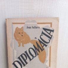 Libros antiguos: DIPLOMÀCIA. JOAN SALLARÈS. EDICIONS POPULARS LITERARIES, 1938. Lote 279505803