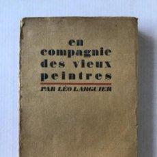 Libros antiguos: EN COMPAGNIE DES VIEUX PEINTRES. - LARGUIER, LÉO.. Lote 123206647