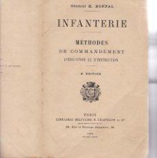 Libros antiguos: GENERAL H. BONNA: L'INFANTERIE. METHODES DE COMMENDEMENT, INSTRUCTION ET EDUCATION. Lote 279524983
