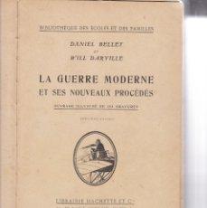 Libros antiguos: DANIEL BELLET ET WILL DARVILLE: LA GUERRE MODERNE ET SES NOUVEAUX PROCEDÉES. Lote 279525278