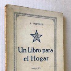 Libros antiguos: UN LIBRO PARA EL HOGAR. - VALLVERDÚ, A.. Lote 123256204