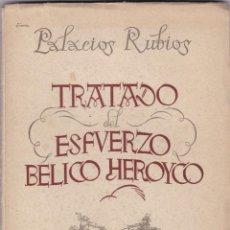 Libros antiguos: PALACIOS RUBIOS: TRATADO DEL ESFUERZO BÉLICO HEROICO. Lote 279529303