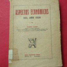 Libros antiguos: ASPECTOS ECONÓMICOS DEL AÑO 1926. PEDRO COSÍO. INTONSO. 152 PÁGINAS.. Lote 14940959