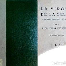Libros antiguos: TESTORE, CELESTINO. LA VIRGEN DE LA SELVA. AVENTURAS ENTRE LOS PIELES ROJAS. 1931.. Lote 279593878