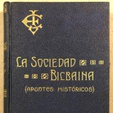 Libros antiguos: LA SOCIEDAD BILBAÍNA (APUNTES HISTÓRICOS). JULIO ENCISO. IMP. Y ENC. CASA MISERICORDIA 1913 (BILBAO). Lote 281922238