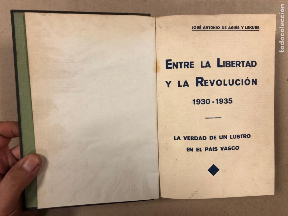 Libros antiguos: ENTRE LA LIBERTAD Y LA REVOLUCIÓN (1930-1935). JOSÉ ANTONIO DE AGIRRE Y LEKUBE. - Foto 3 - 281938733
