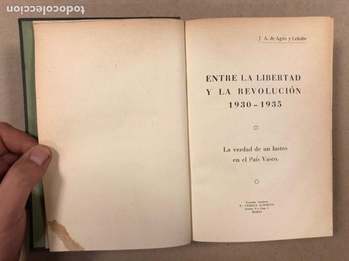 Libros antiguos: ENTRE LA LIBERTAD Y LA REVOLUCIÓN (1930-1935). JOSÉ ANTONIO DE AGIRRE Y LEKUBE. - Foto 4 - 281938733