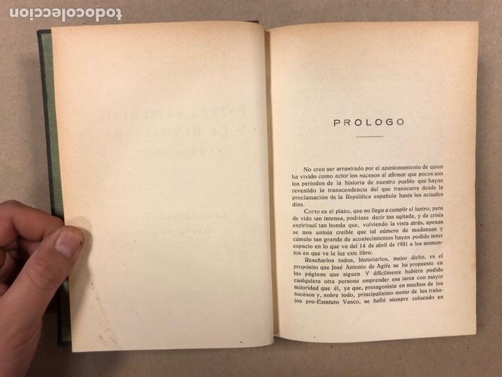 Libros antiguos: ENTRE LA LIBERTAD Y LA REVOLUCIÓN (1930-1935). JOSÉ ANTONIO DE AGIRRE Y LEKUBE. - Foto 5 - 281938733