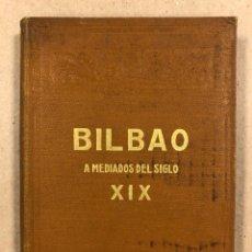 Libros antiguos: BILBAO A MEDIADOS DEL SIGLO XIX SEGÚN UN EPISTOLARIO DE LA ÉPOCA. J.C. DE GORTAZAR. 1920. Lote 281950353