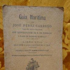 Libros antiguos: JOSÉ PÉREZ CARREÑO. GUÍA MARÍTIMA. LIT Y TIP. DE F. RODRÍGUEZ DE SILVA, 1905. CÁDIZ.. Lote 282064773