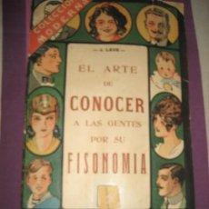 Libros antiguos: EL ARTE DE CONOCER A LAS GENTES POR SU FISONOMIA - J. LAVE . COL MODERNA . TIP YAGUES. Lote 282263033