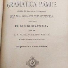 Libros antiguos: GRAMÁTICA PÁMUE. R.P ALFREDO BOLADOS CARTER. BARCELONA, FERNANDO POO, SF (1900). GUINEA ESPAÑOLA. Lote 282962538