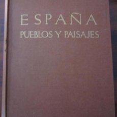 Livros antigos: ESPAÑA - PUEBLOS Y PAISAJES - 380 REPRODUCCIONES EN HUECOGRABADO Y 32 PLANCHAS EN COLOR - 1966. Lote 283034218